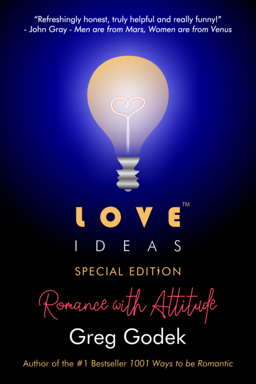 Love IDEAS Romance With Attitude by Greg Godek - Love IDEAS Summit - Invisible Disabilities Association